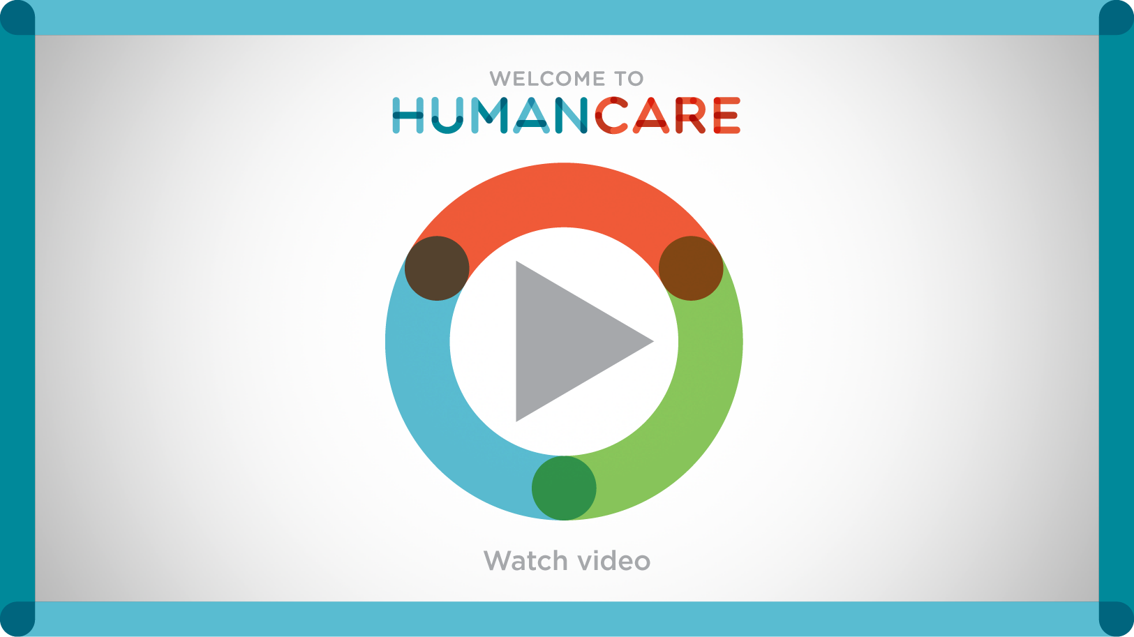 Watch the Humancare video.